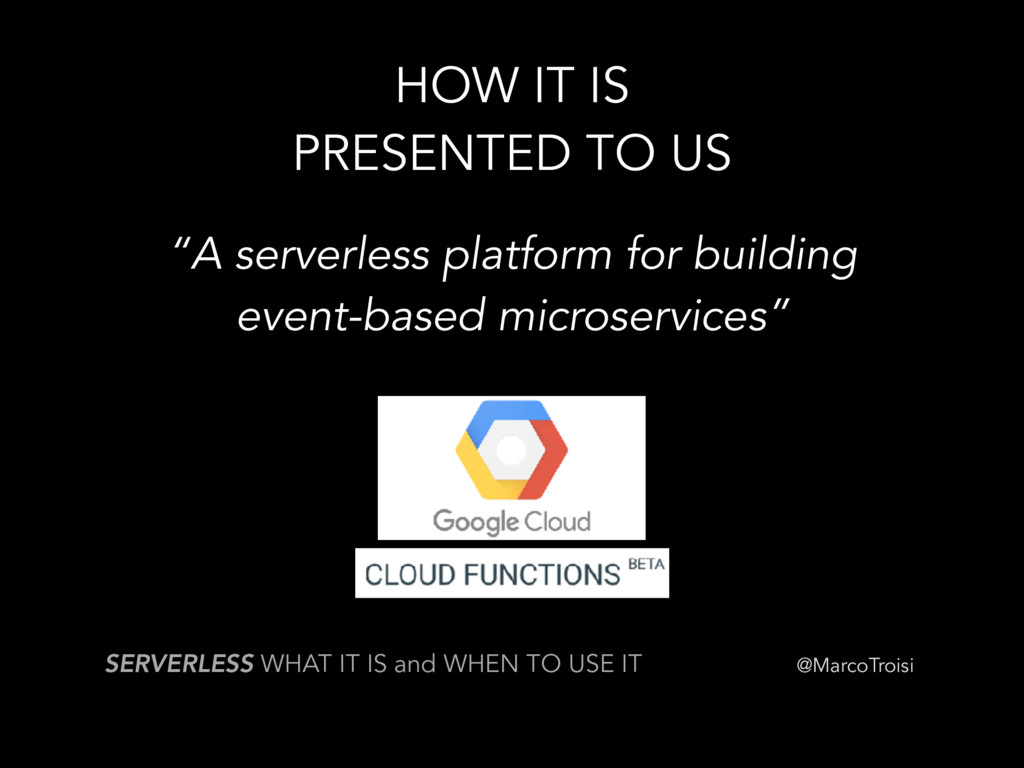 @MarcoTroisi HOW IT IS PRESENTED TO US SERVERLE...