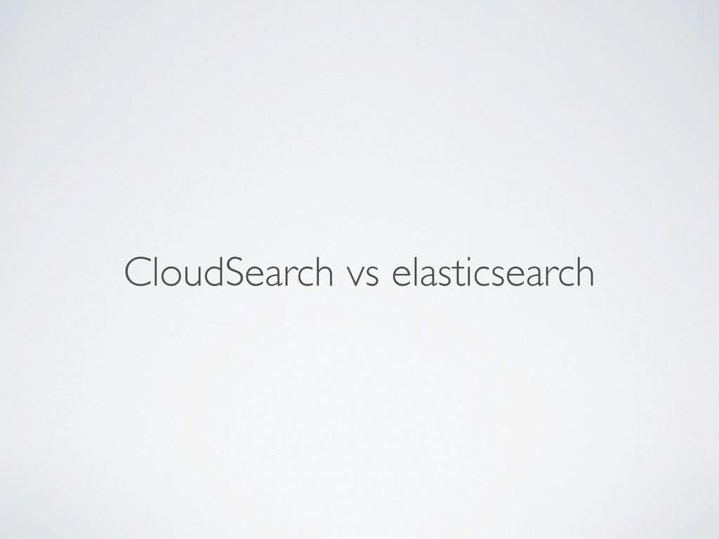 CloudSearch vs elasticsearch
