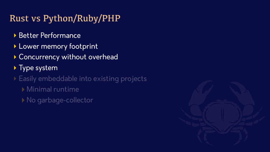 Rust vs Python/Ruby/PHP } Better Performance } ...