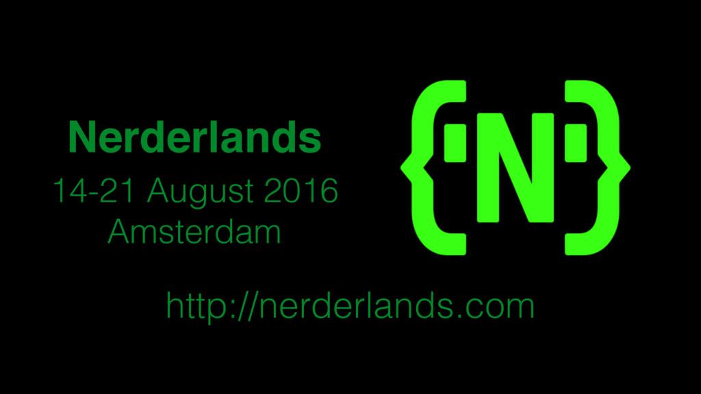 Nerderlands 14-21 August 2016 Amsterdam http://...