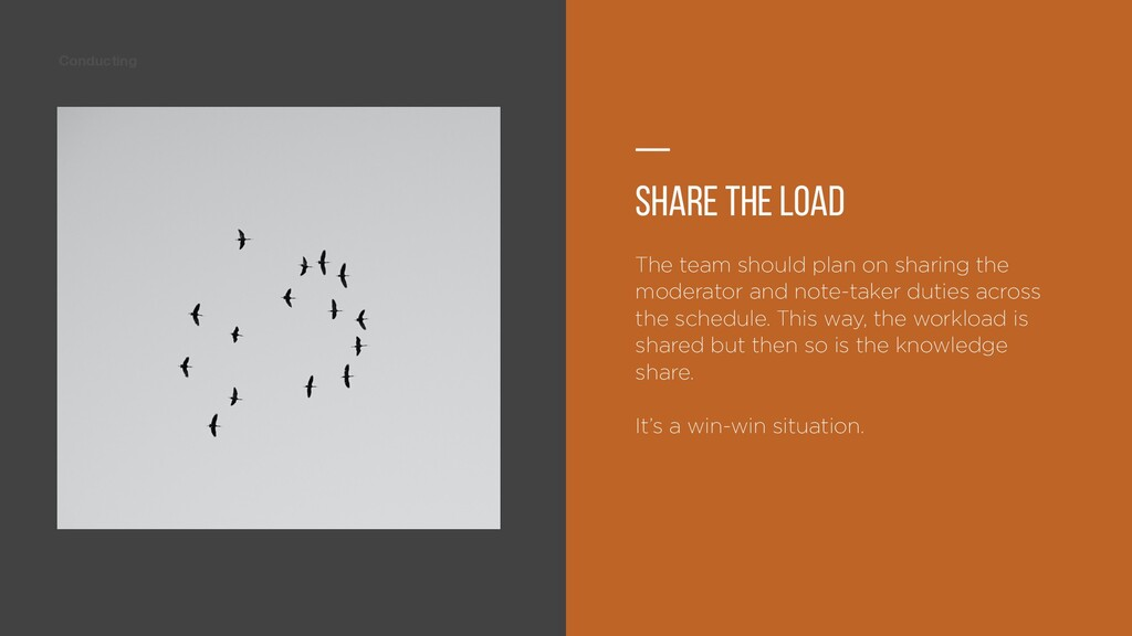 Conducting — Share the load The team should pla...