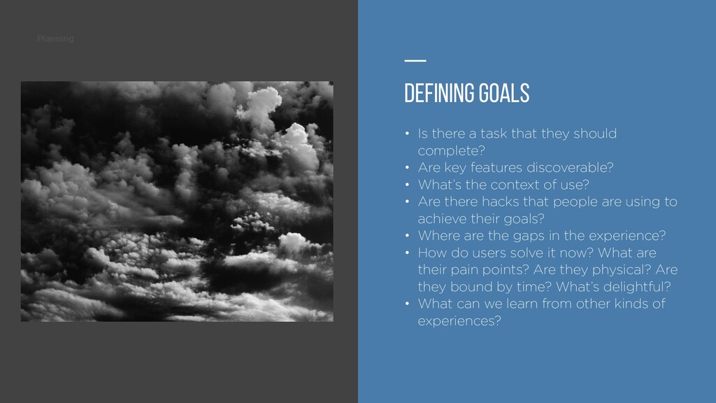 Planning — Defining Goals • Is there a task tha...