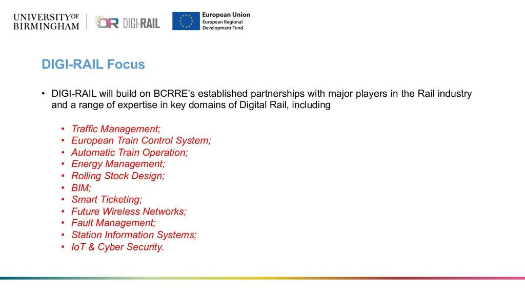 DIGI-RAIL Focus • DIGI-RAIL will build on BCRRE...
