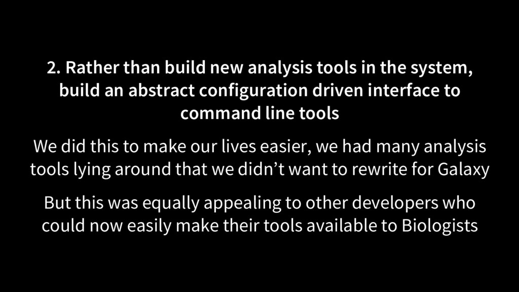 2. Rather than build new analysis tools in the ...