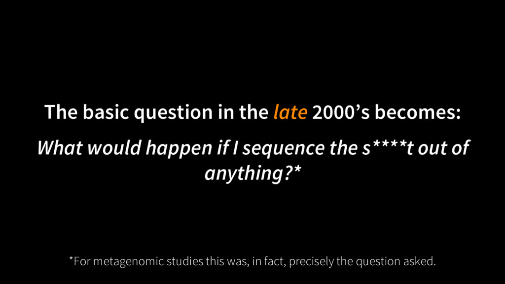 The basic question in the late 2000's becomes: ...