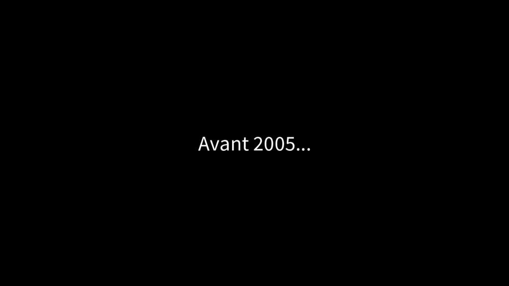 Avant 2005...