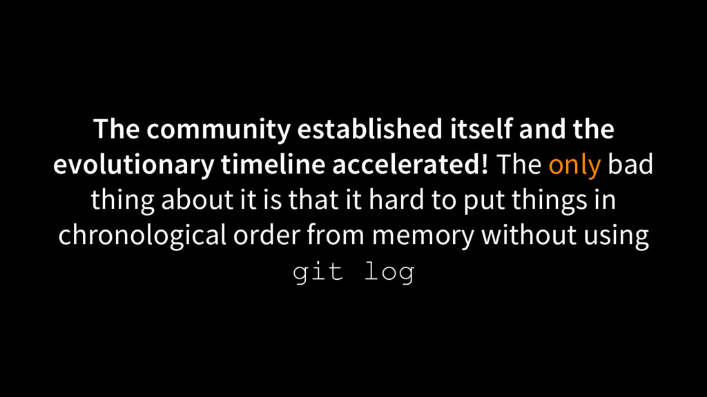 The community established itself and the evolut...