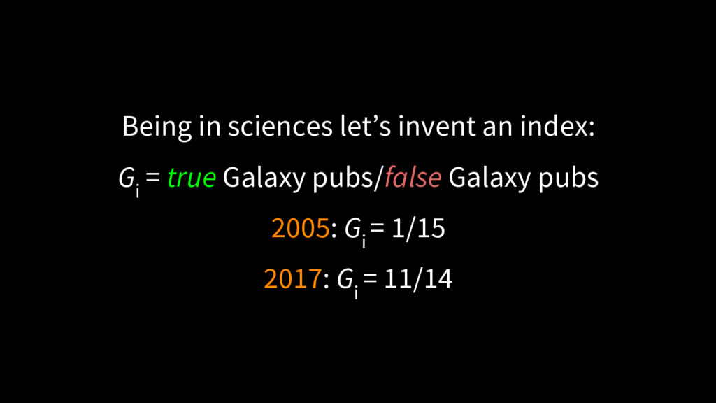 Being in sciences let's invent an index: G i = ...