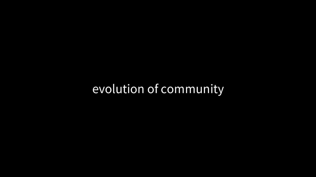 evolution of community