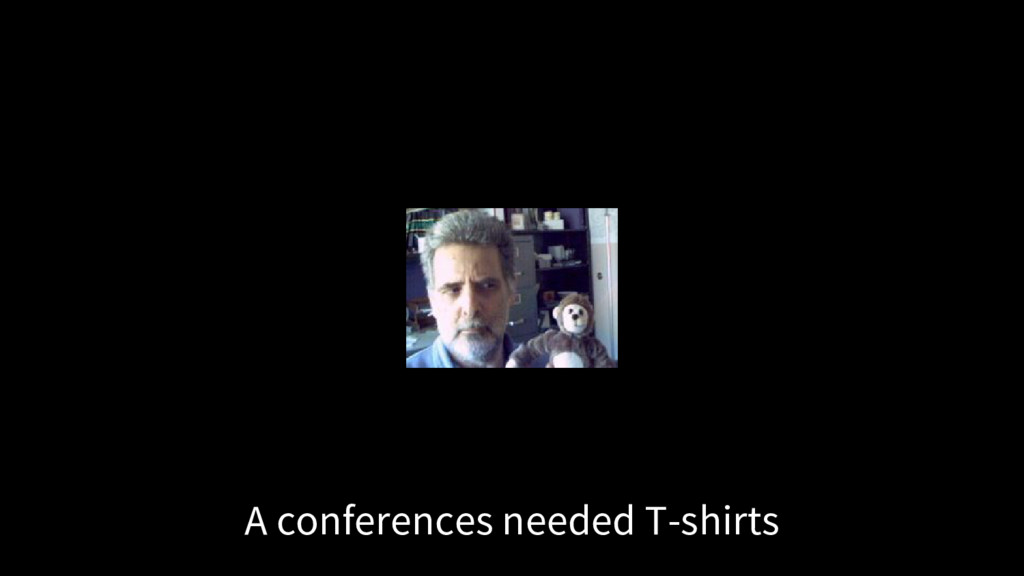 A conferences needed T-shirts
