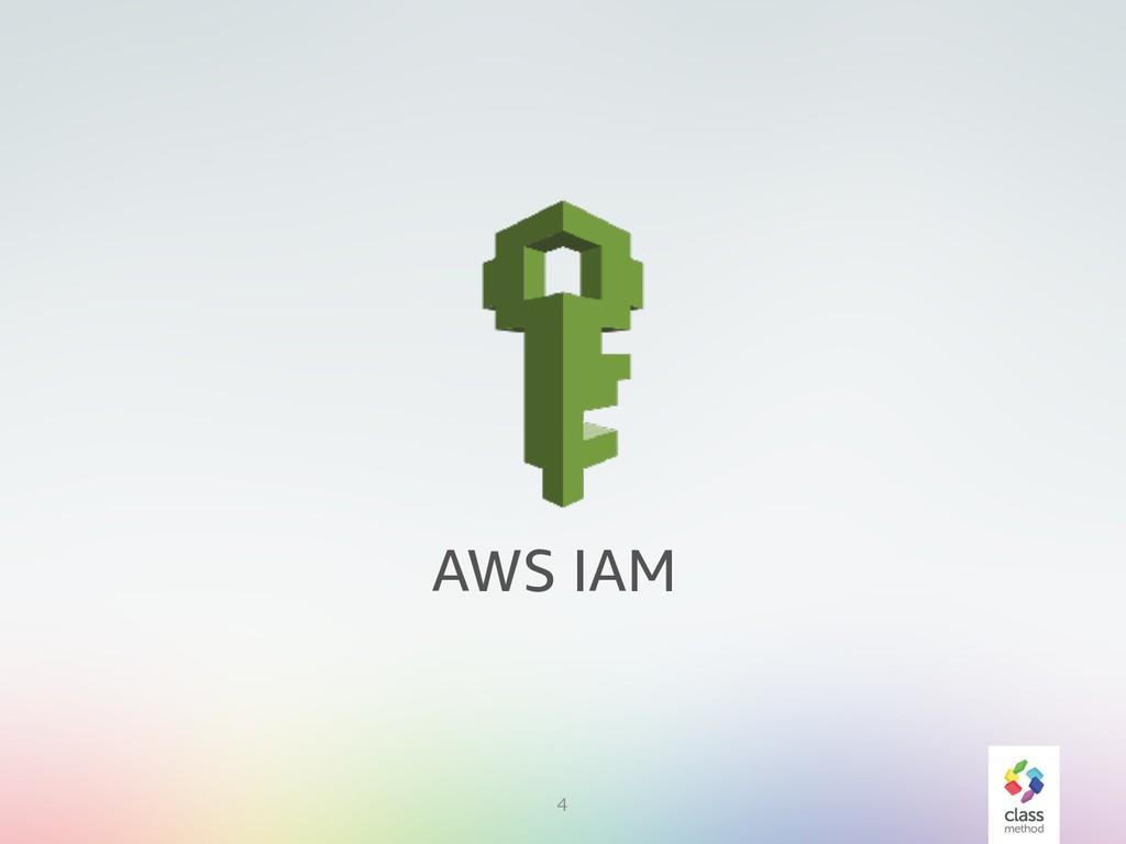 4 AWS IAM