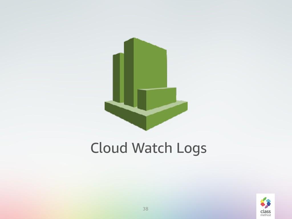 38 Cloud Watch Logs