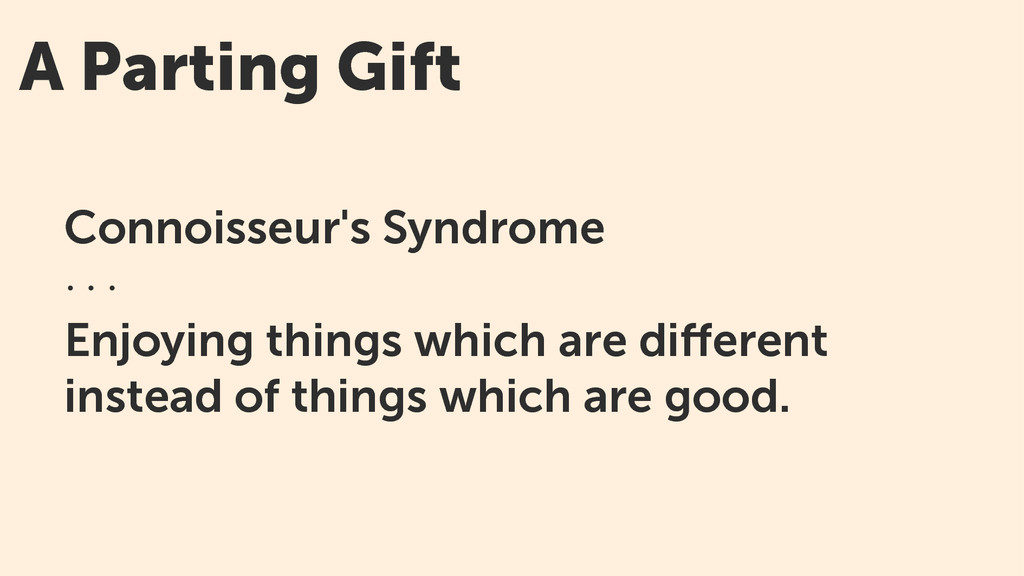 A Parting Gift Connoisseur's Syndrome · · · Enj...