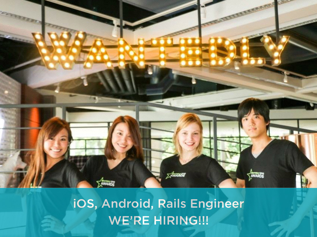 iOS, Android, Rails Engineer WE'RE HIRING!!!