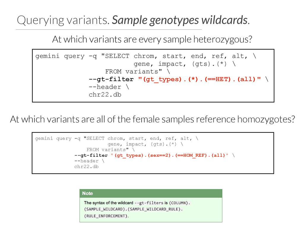Querying variants. Sample genotypes wildcards. ...