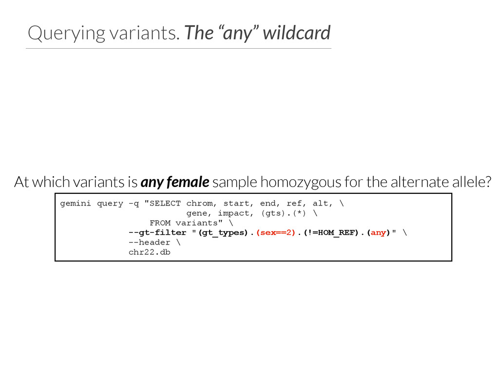 """Querying variants. The """"any"""" wildcard gemini qu..."""