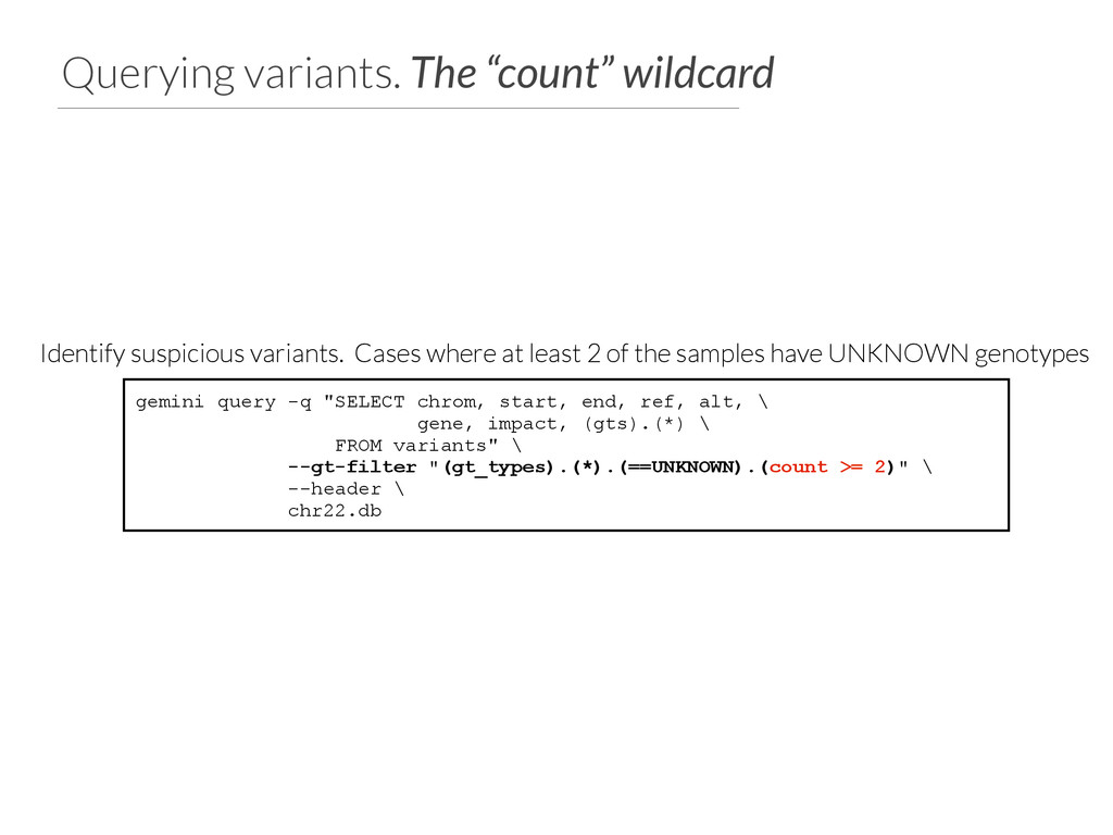 """Querying variants. The """"count"""" wildcard gemini ..."""