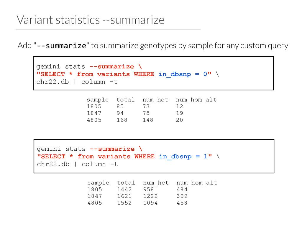 Variant statistics --summarize gemini stats --s...