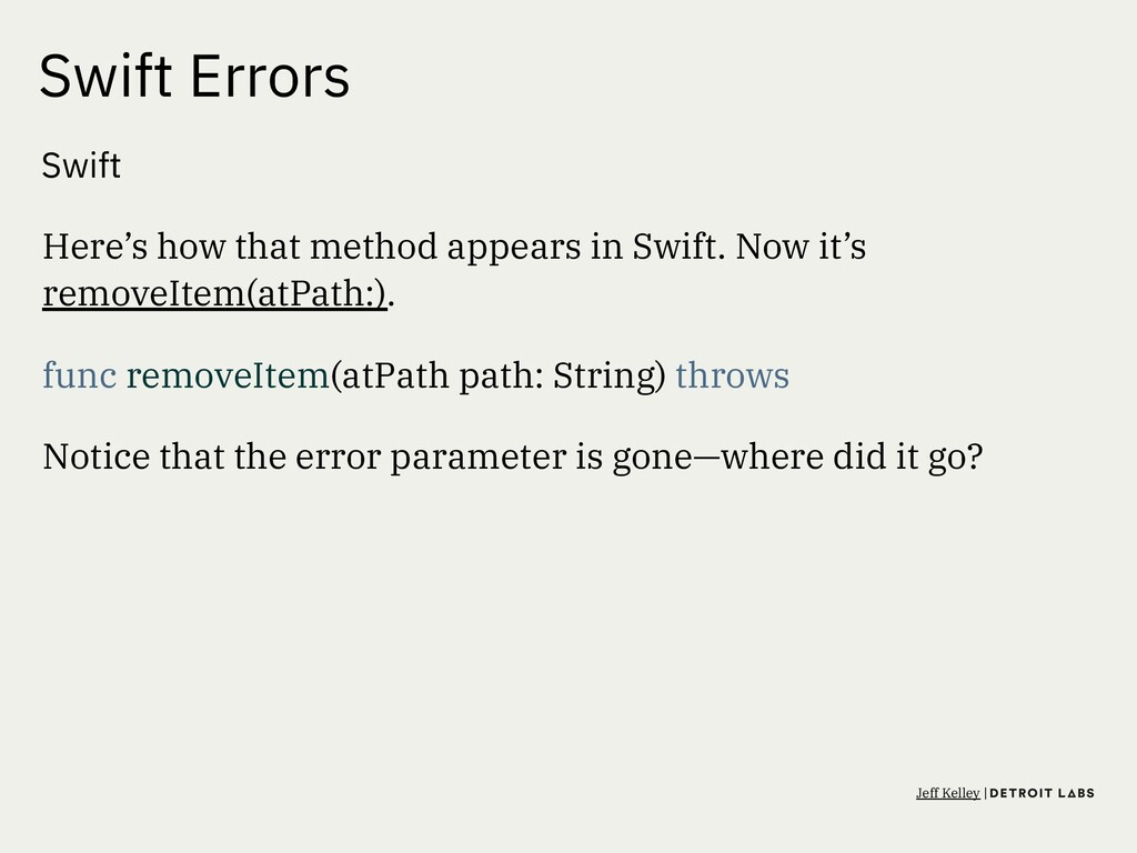 Swift Errors Swift Here's how that method appea...