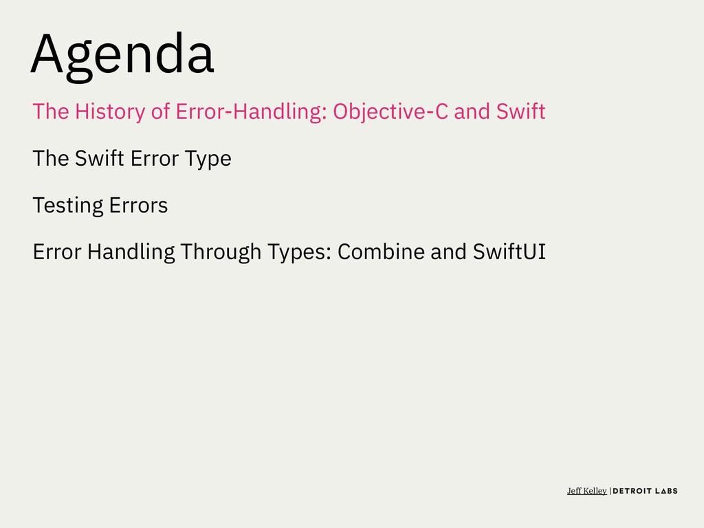 Agenda The History of Error-Handling: Objective...