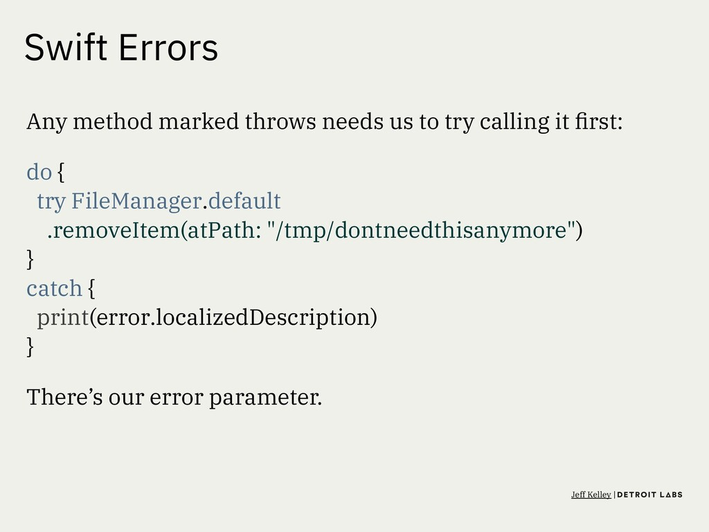 Swift Errors Any method marked throws needs us ...