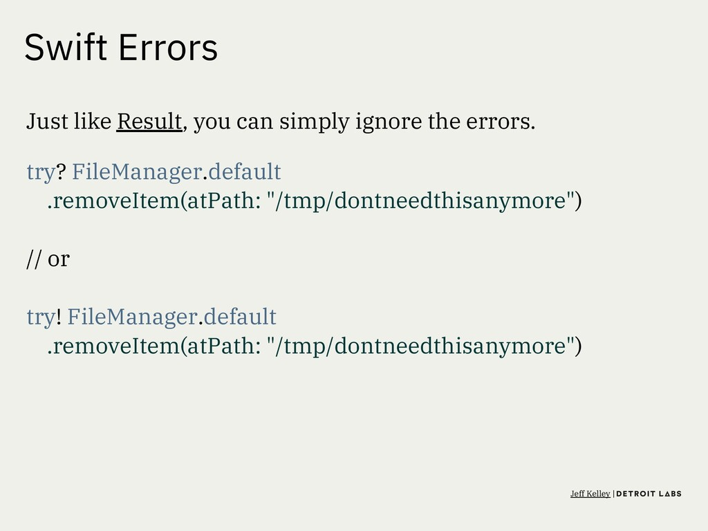 Swift Errors Just like Result, you can simply i...
