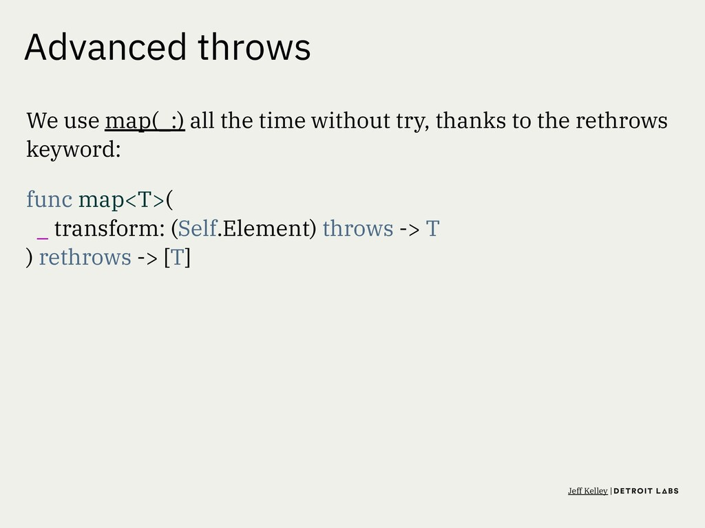 Advanced throws We use map(_:) all the time wit...