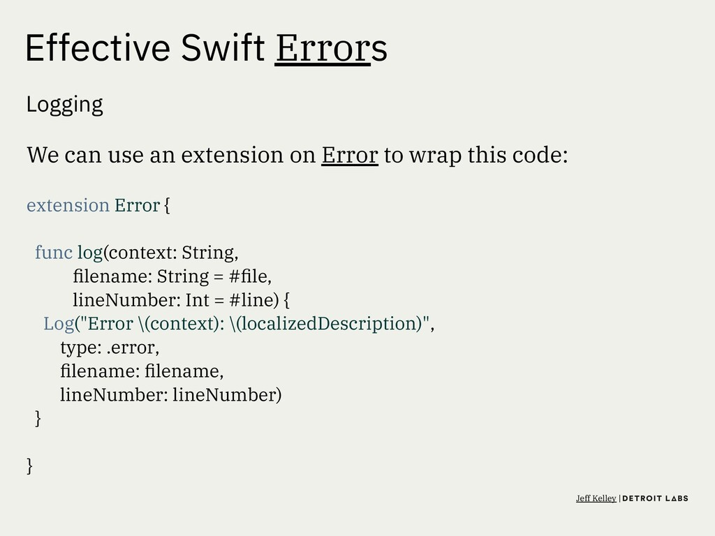 Effective Swift Errors Logging We can use an ex...