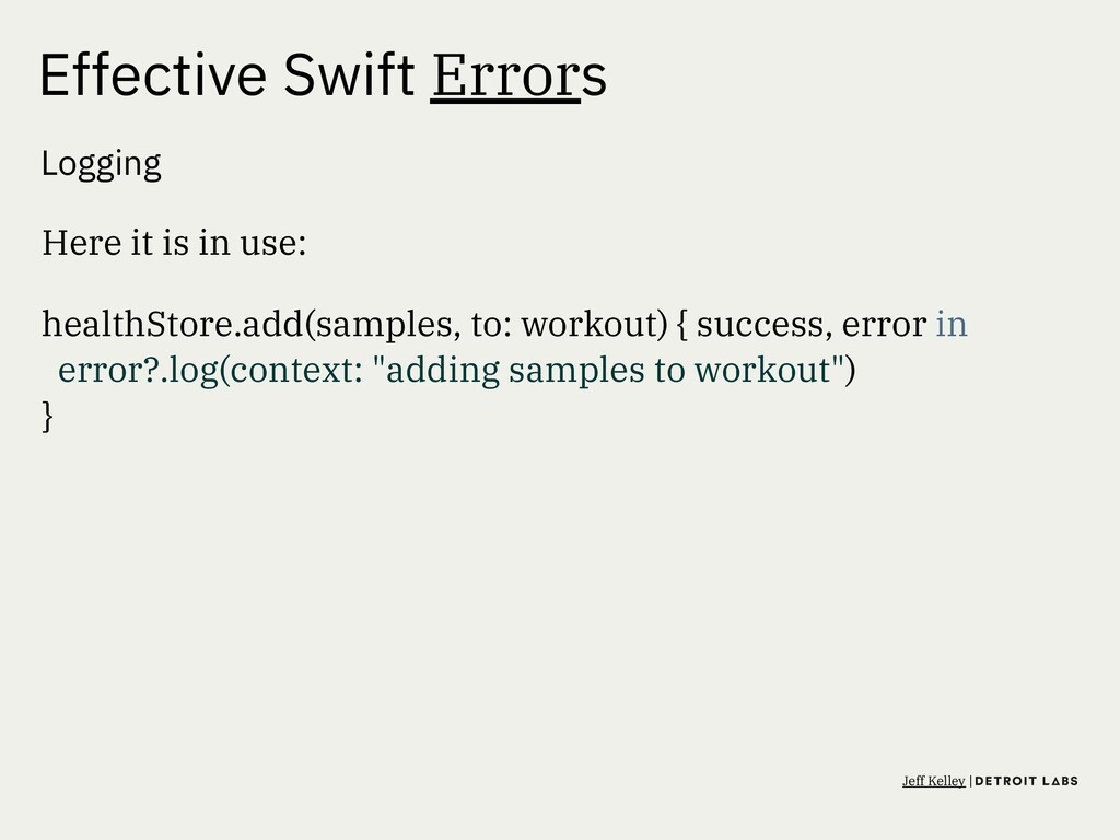 Effective Swift Errors Logging Here it is in us...