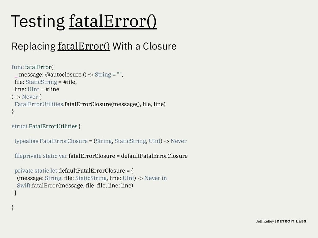Testing fatalError() Replacing fatalError() Wit...