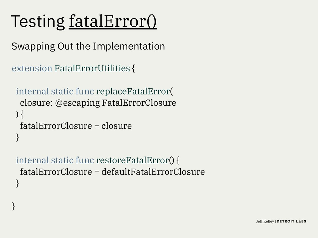 Testing fatalError() Swapping Out the Implement...