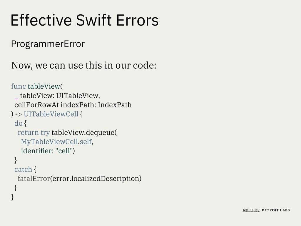 Effective Swift Errors ProgrammerError Now, we ...