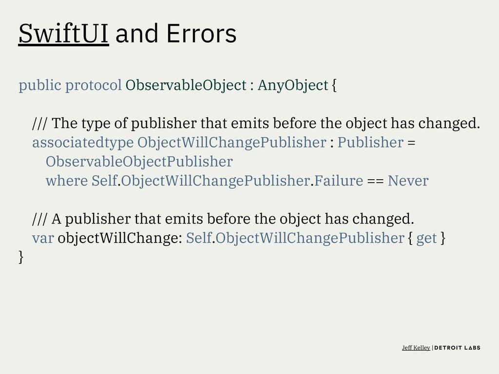 SwiftUI and Errors public protocol ObservableOb...