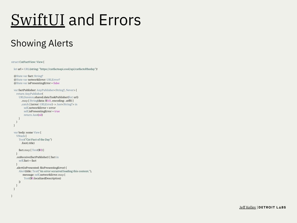 SwiftUI and Errors Showing Alerts struct CatFac...