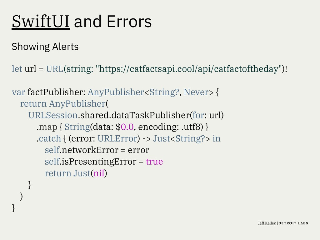 SwiftUI and Errors Showing Alerts let url = URL...