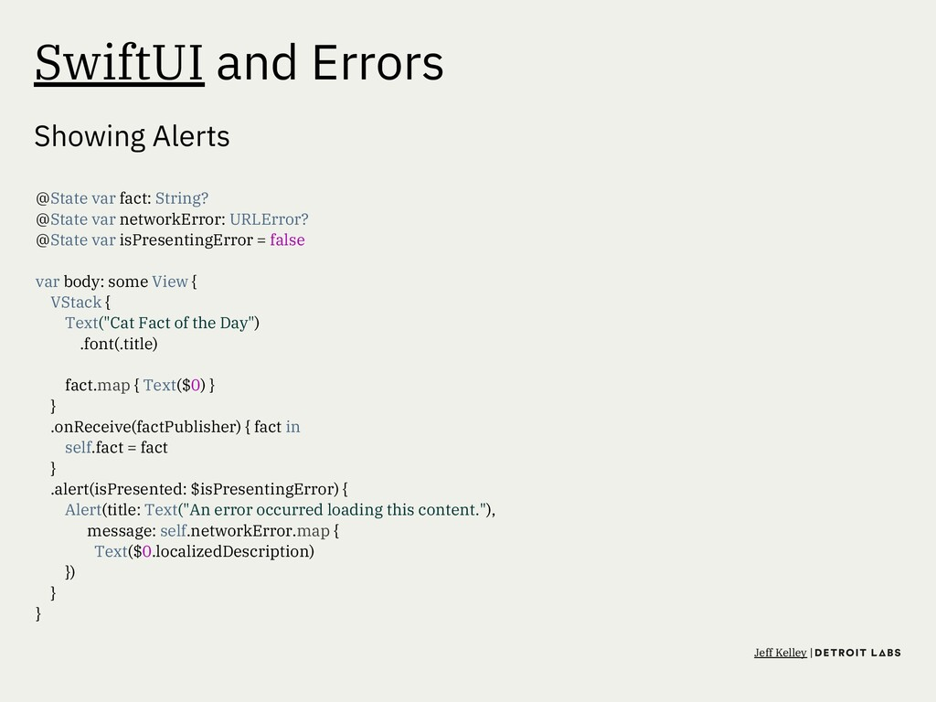SwiftUI and Errors Showing Alerts @State var fa...