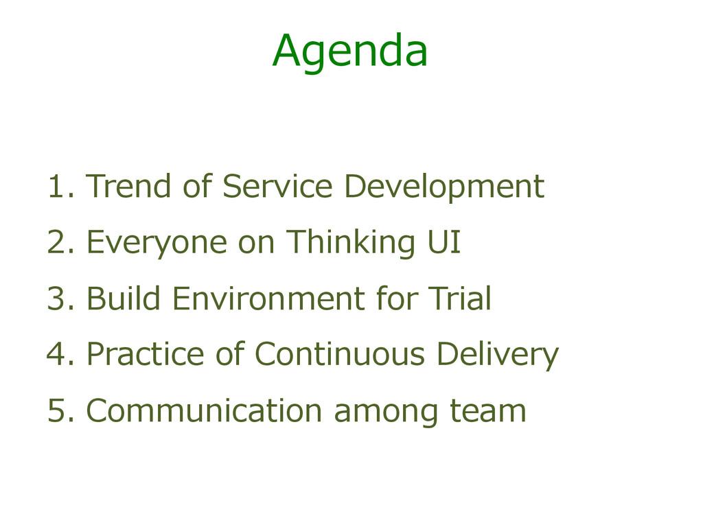 Agenda 1. Trend of Service Development 2. ...