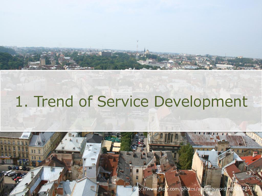 1. Trend of Service Development http://www....