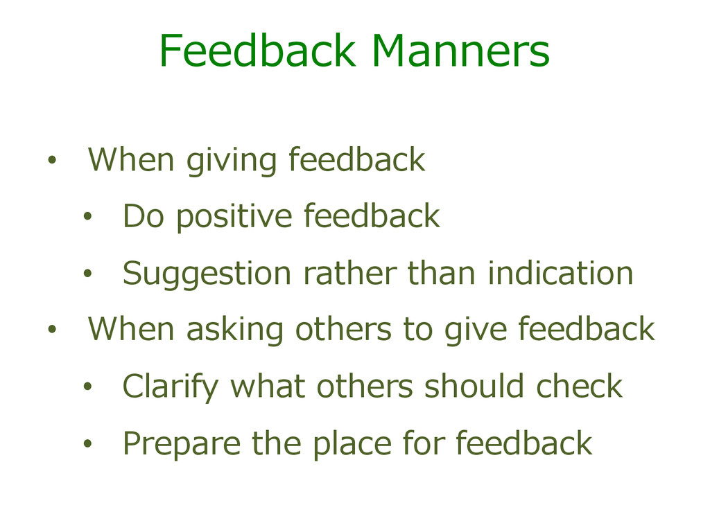 Feedback  Manners •  When  giving  feedback •  ...