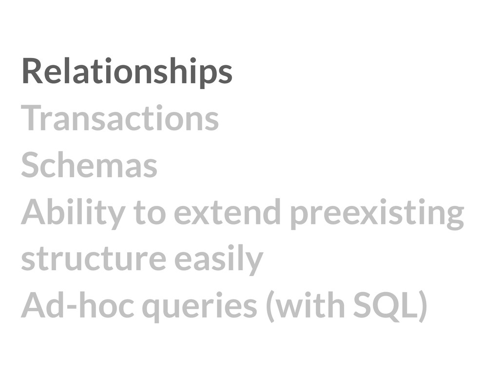 Relationships Transactions Schemas Ability t...