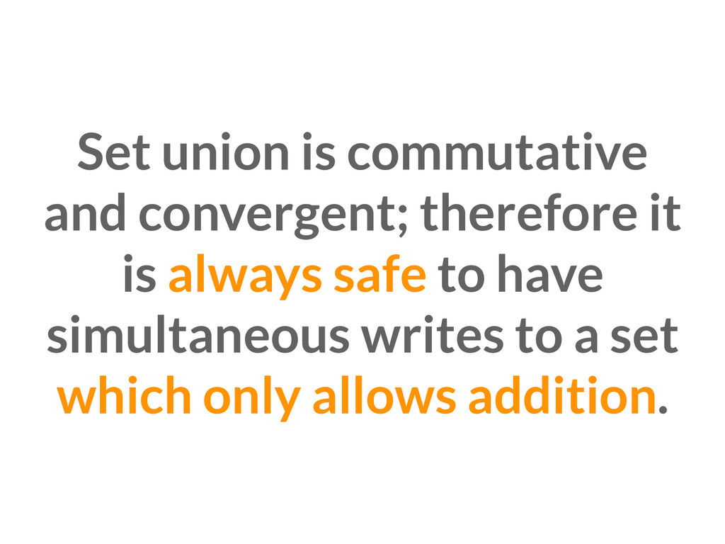 Set union is commutative and convergent; theref...