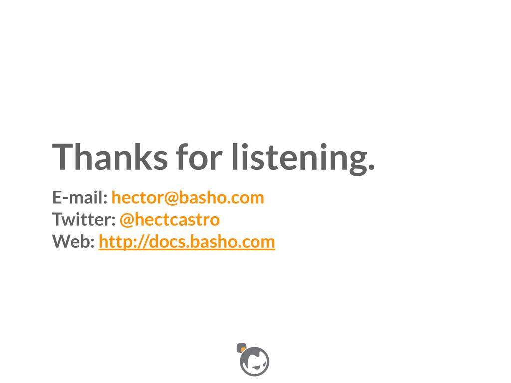 Thanks for listening. E-mail: hector@basho.com...