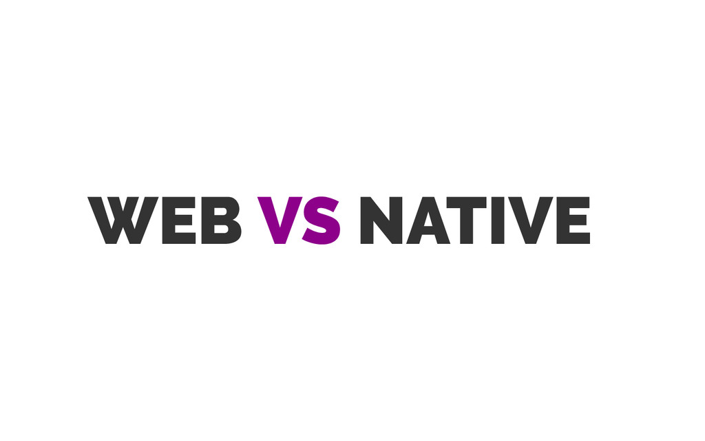 WEB VS NATIVE