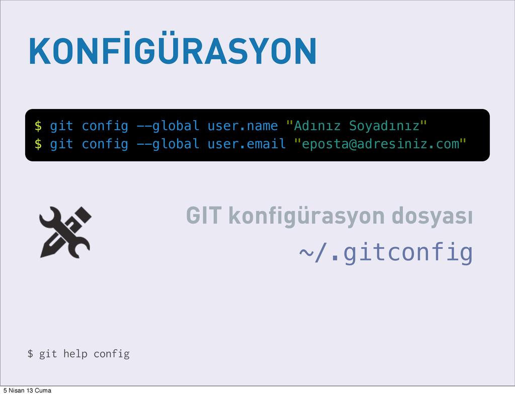 "KONFİGÜRASYON $ git config --global user.name ""..."