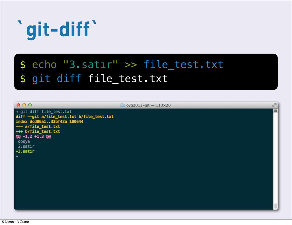 "`git-diff` $ echo ""3.satır"" >> file_test.txt $ ..."