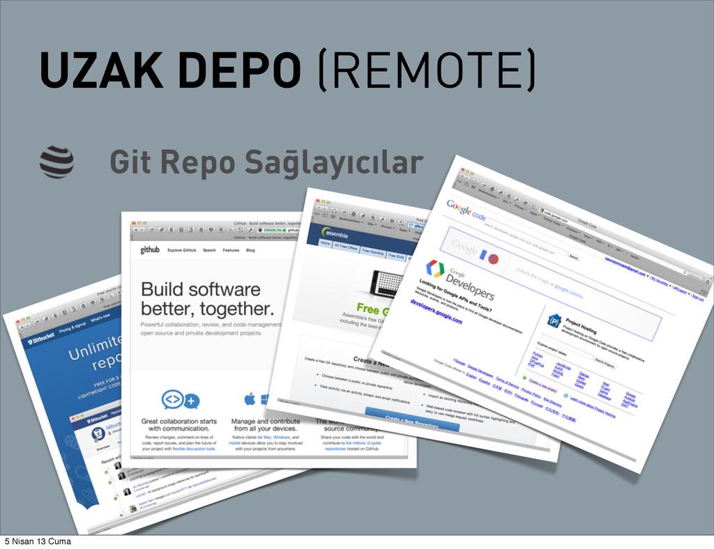 UZAK DEPO (REMOTE) Git Repo Sağlayıcılar 5 Nisa...