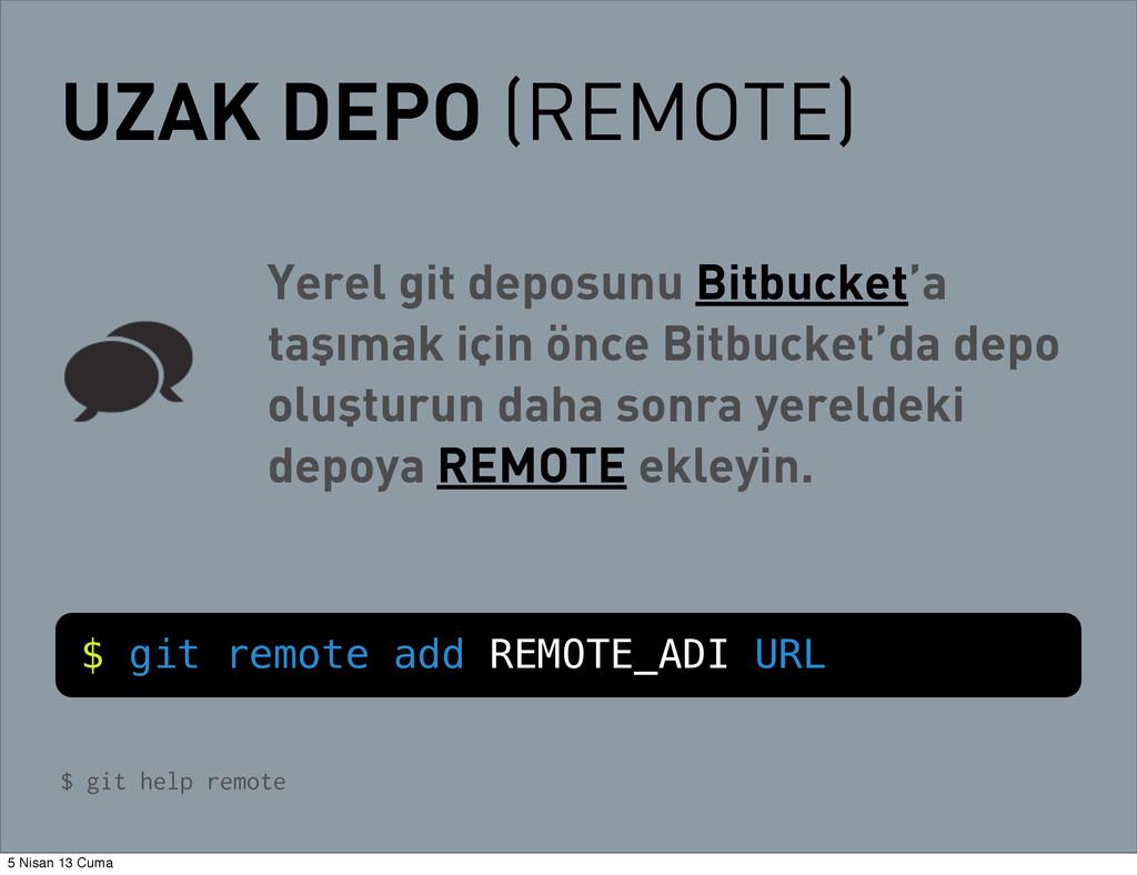 UZAK DEPO (REMOTE) Yerel git deposunu Bitbucket...