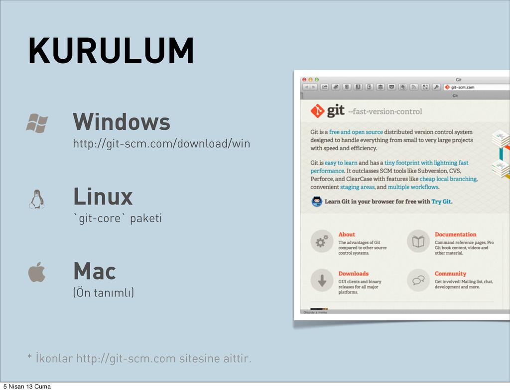 KURULUM Windows http://git-scm.com/download/win...