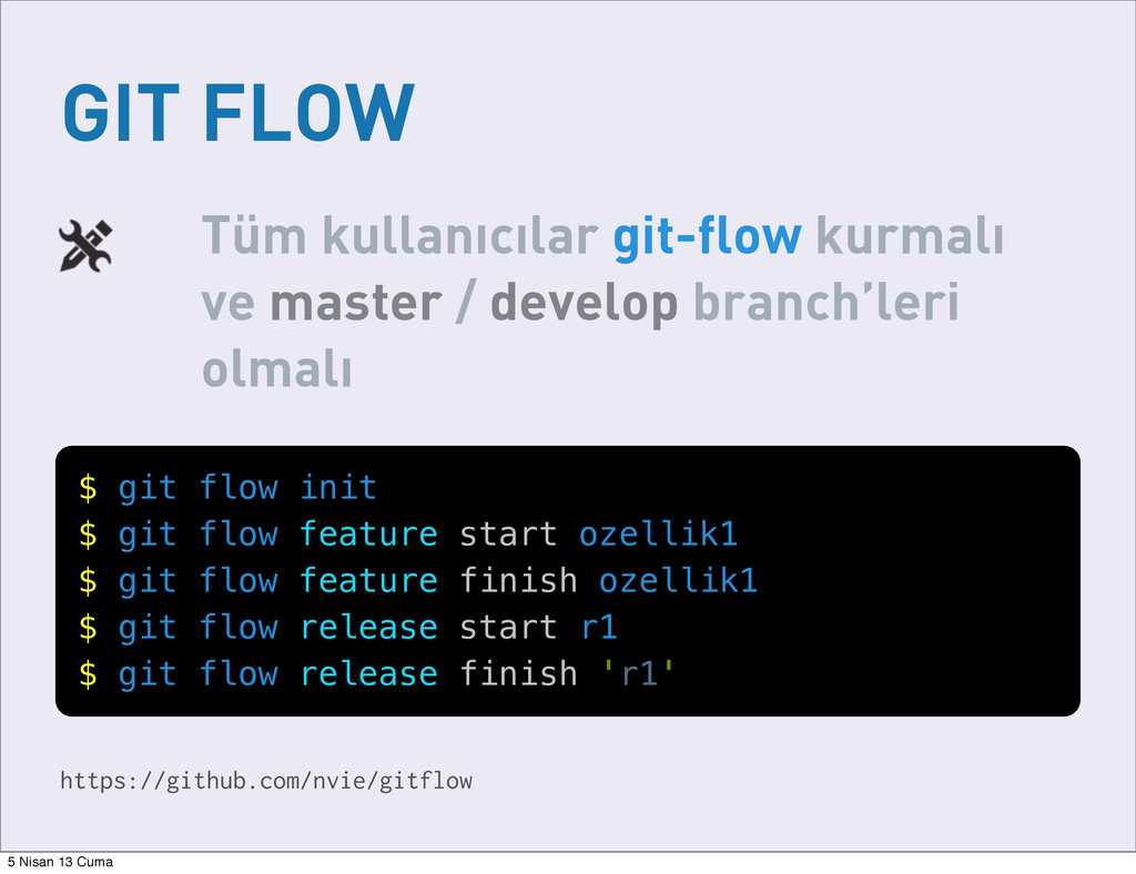GIT FLOW https://github.com/nvie/gitflow Tüm ku...