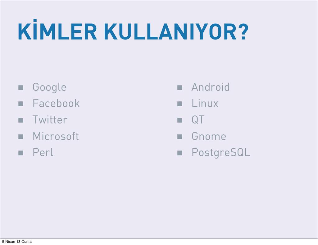 KİMLER KULLANIYOR? ■ Google ■ Facebook ■ Twitte...